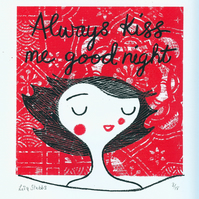 Always kiss me good night original screen print