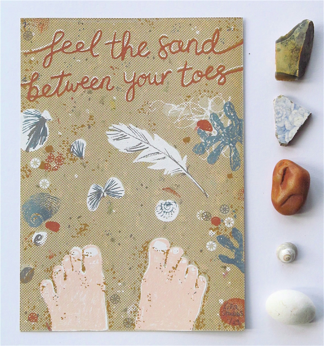 Feel the sand between your toes, original screen print