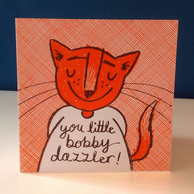 You little Bobby dazzler hand screen printed card