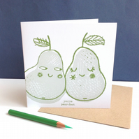 You're Pear-fect original hand screen printed card