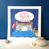 dream BIG  Original screen print