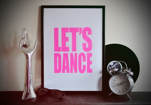 LETS DANCE - Screen Print in Neon Pink