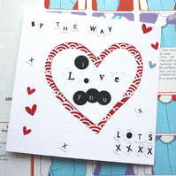 BTW I Love You Lots...Greeting Card