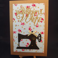 To My Wonderful Wife Sewing machine Fabric Greetings Card