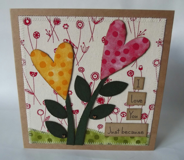 I Love You Just Because Fabric Greetings Card