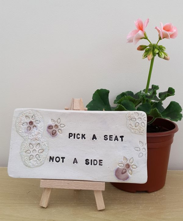Pick a Seat Not a Side Ceramic Tile with wooden easel