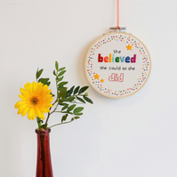 Hand Embroidery Inspirational Quote Art 'She believed she could so she did'