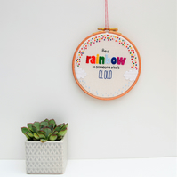 Be a Rainbow Hand Embroidery Hoop Wall Art