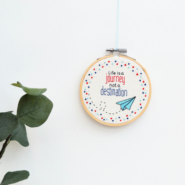 Life is a Journey Inspirational Quote Embroidery Hoop Art