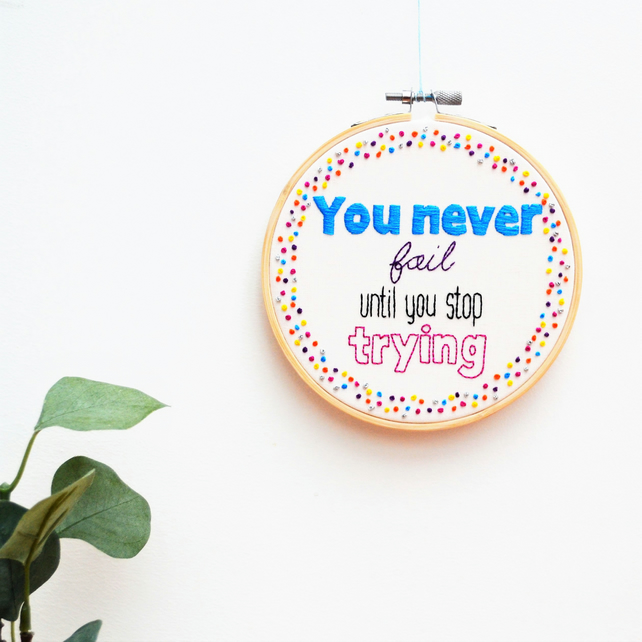 Motivational Hand Embroidery Typography Hoop Art
