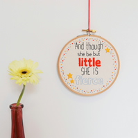 Though She Be But Little Hand Embroidery Inspirational Wall Art