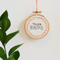 You are Beautiful Miniature Hand Embroidery Hoop Art