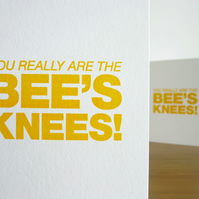 You Really Are The Bee's Knees! – Letterpress Card