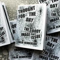 Zine --- Thought For The Day: The Body Image Issue