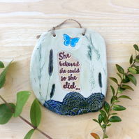 Butterfly and plants wall art, Ceramic plaque with inspirational quote