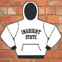 In A Right State Hooded Sweatshirt
