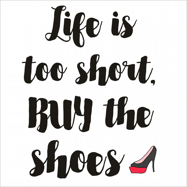 Life's Too Short, Buy The Shoes  Card