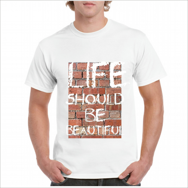 Life Should Be Beautiful T-Shirt