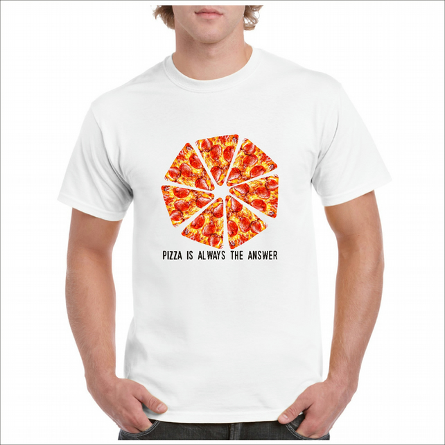 Pizza Is always The Answer T-Shirt