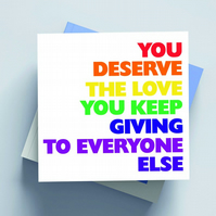 You Deserve The Love Card