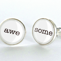 Awesome awe some Cufflinks - gift for him