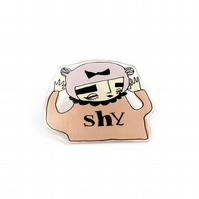 'SHY' Illustrated Brooch in Pink