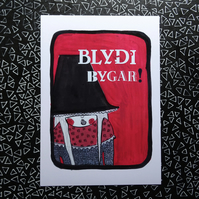'Blydi Bygar' Alternative Welsh lady Poster Print