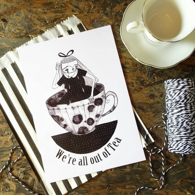 'we're all out of Tea' Small poster print