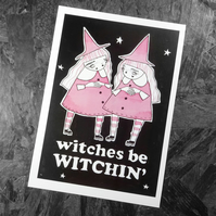 Witches be Witchin'- Small Poster Print