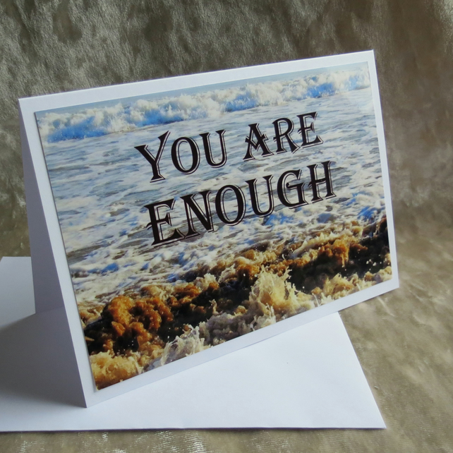 Support Card.  Mental Health card.  You are Enough.  Blank inside.
