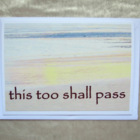 This too shall pass.  Empathy card.  Mental health.  Support card.