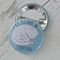 I'd Rather Be Sleeping Cat Pin Badge - blue