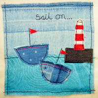 Hand stitched Sail On fabric art picture