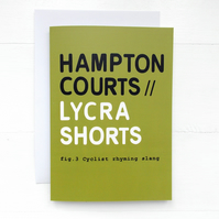 Funny Greeting Card - Hampton Courts : Lycra Shorts - Cyclist Rhyming Slang Card