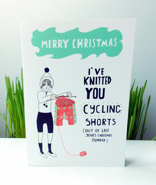Rude Christmas Card I've knitted you some cycling shorts