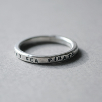 But I am a salt sea pirate, handmade sterling silver ring
