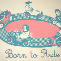 'Born to Ride' Screen Print
