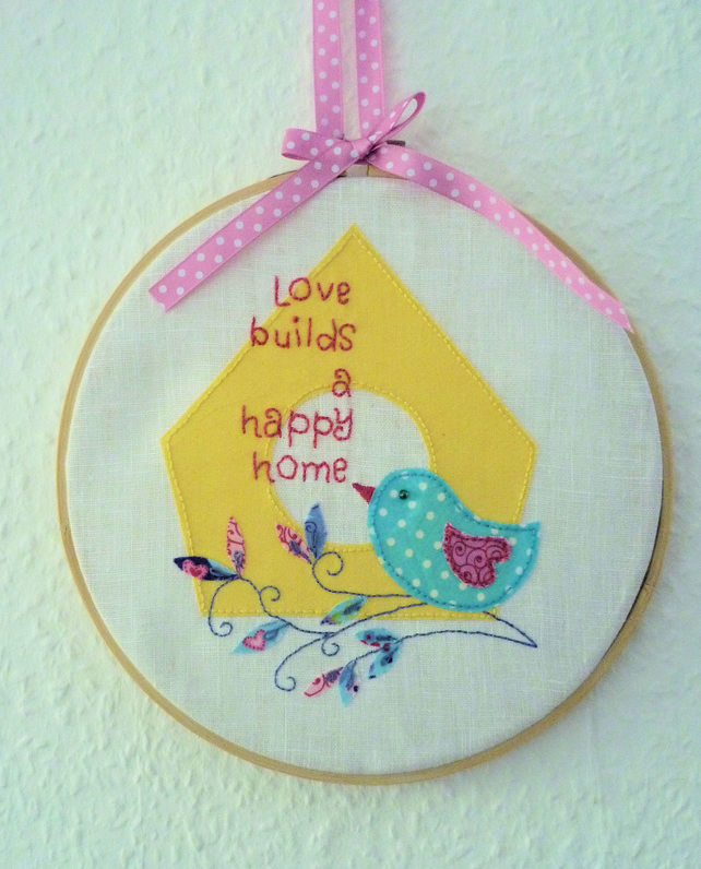 'Love Builds a Happy Home' Embroidery and Appliqué Hoop Art