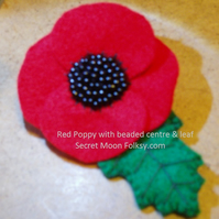 Poppy Red Felt Brooch, Beaded centre with Leaf, Medium