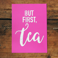 But First, Tea - 5x7 Inch Paper Cut