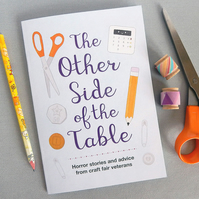 Craft Fair Tips & Horror Stories Zine - The Other Side of the Table