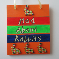 Mad About Rabbits hand Painted Wooden Sign Bunny Picture Wall Art
