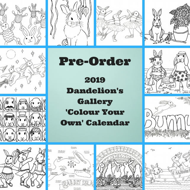 PRE ORDER 2019 Dandelion's Gallery Colour Your Own Calendar Bunny Rabbit Picture