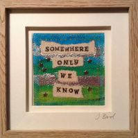 Somewhere only we know. Framed art quote. valentine. Love. Romance. celebration.