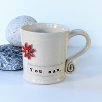 You Can - Motivational Mug  Stoneware, Pottery, Wheelthrown, Handmade, Hygge