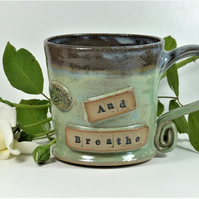 And Breathe Mug - Tea, Coffee, Yoga  Pilates Ceramic Stoneware Pottery