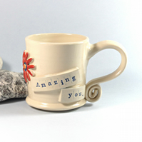 Amazing You - Motivational Mug  Stoneware, Pottery, Wheelthrown, Handmade