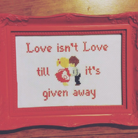 Love isn't Love, framed cross stitch quote, lovely gift