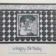 unHappy Birthday Card