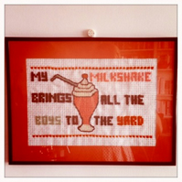My milkshake brings all the boys to the yard- cross-stitched picture